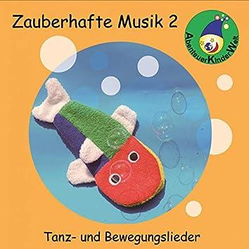 Zauberhafte Musik, Vol. 2 (Tanz- & Bewegungslieder)
