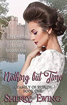 Nothing But Time (A Family of Worth Book 1) by [Sherry Ewing]