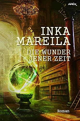 DIE WUNDER JENER ZEIT: Ein Fantasy-Roman