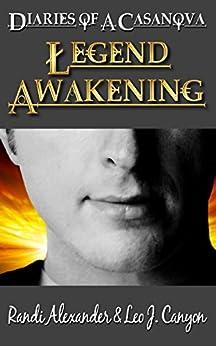 Legend Awakening (Diaries of a Casanova Book 1) by [Randi Alexander, Leo Canyon]