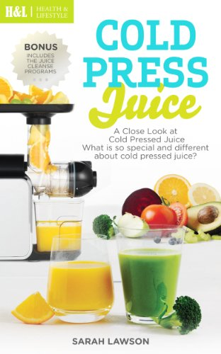 Cold Press Juice : Detox your body with Cold press juicer (Detox Body, Cleanse Body, Green Drink, Omega Juicer)