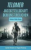 Telomer: Jagdgesellschaft der Unsterblichen (German Edition)