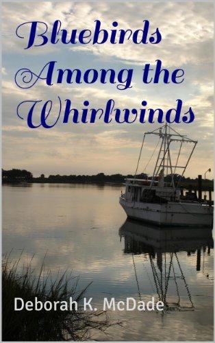 Bluebirds Among the Whirlwinds