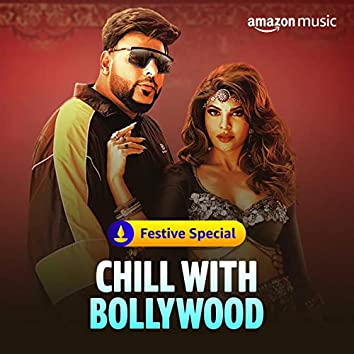 Chill with Bollywood