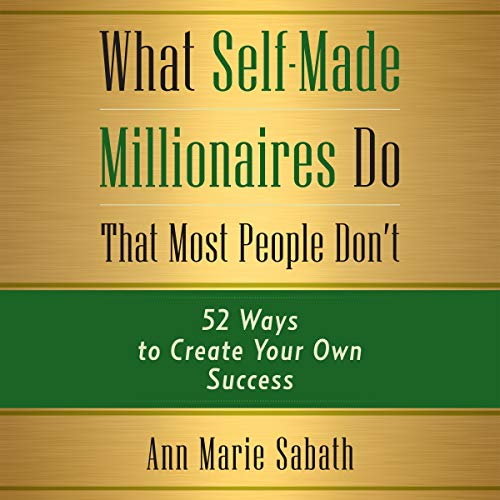 What Self-Made Millionaires Do That Most People Don't Audiobook By Ann Marie Sabath cover art
