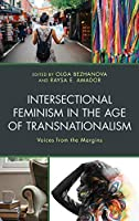 Intersectional Feminism in the Age of Transnationalism: Voices from the Margins