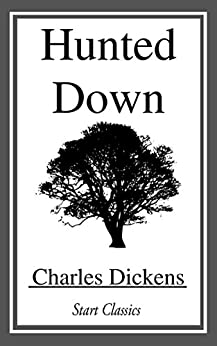 Hunted Down by [Charles Dickens]