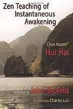 Zen Teaching of Instantaneous Awakening: being the teaching of the Zen Master Hui Hai, known as the Great Pearl