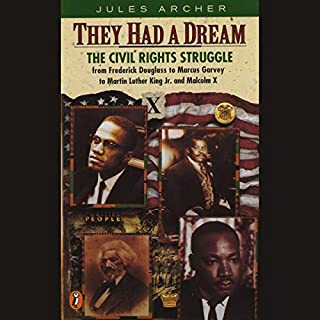 They Had a Dream     The Civil Rights Struggle from Frederick Douglass to Frederick Douglass to Marcus Garvey to Martin Luther King and Malcolm X              Auteur(s):                                                                                                                                 Jules Archer                               Narrateur(s):                                                                                                                                 Roscoe Orman                      Durée: 8 h et 1 min     Pas de évaluations     Au global 0,0