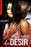 Les Jeux Du Désir (Vol. 1): [Roman Adulte Érotique, Domination, Soumission] (French Edition)