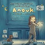 Anouk, die nachts auf Reisen geht: Geschichten von Freundschaft, Mut und Fantasie: 2 CDs