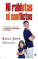 Ni rabietas ni conflictos : soluciones fáciles y definitivas para problemas de comportamiento de 0 a 12 años