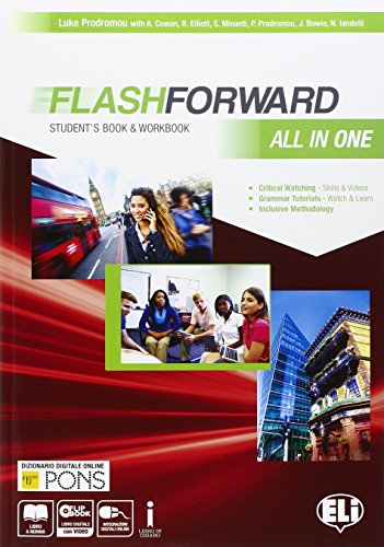 Flashforward all in one. Student's book-Workbook-Starter workout-Flip book-Grammar. Per le Scuole superiori. Con e-book. Con espansione online