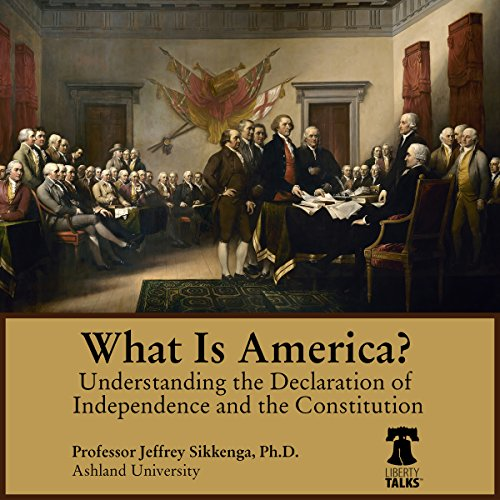What Is America?     Understanding the Declaration of Independence and the Constitution              Written by:                                                                                                                                 Jeffrey Sikkenga                               Narrated by:                                                                                                                                 Jeffrey Sikkenga                      Length: 7 hrs and 39 mins     Not rated yet     Overall 0.0