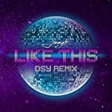 Like This (D.S.Y. Remix)