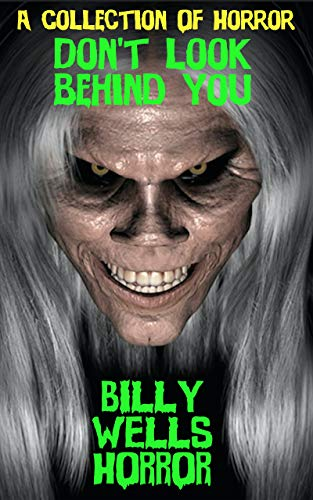 Book: Don't Look Behind You-A Collection of Horror (Chamber of Horror Series) by Billy Wells