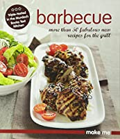 Barbecue: More Than 50 Fabulous New Recipes for the Grill. (Make Me Series)