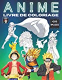 Anime Livre de Coloriage: Manga Anime Livre à Colorier pour Enfants et Adultes +200 illustrations de Personnages du 5 Célèbre Anime ( NARUTO + DRAGONBALL + POKÉMON + ONE PIECE + HUNTER X HUNTER )