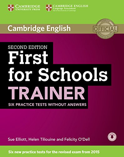 First for Schools. Trainer. Six practice tests without answers. 2nd Edition [Lingua inglese]