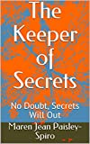 The Keeper of Secrets: No Doubt, Secrets Will Out (English Edition)