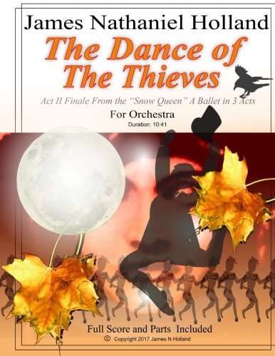 """The Dance of the Thieves: Act II Finale from """"The Snow Queen"""" Ballet for Orchestra"""