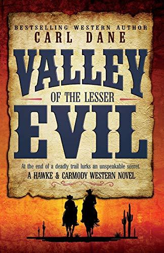 Valley of the Lesser Evil (A Hawke & Carmody Western Novel)