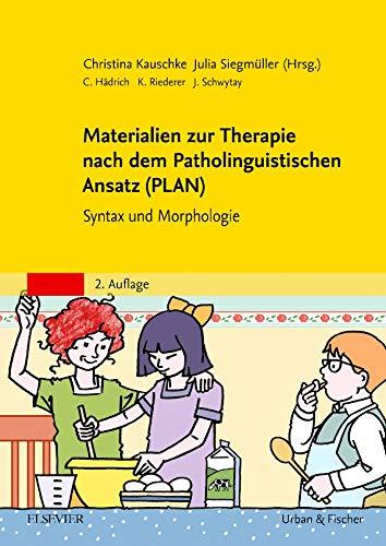 Materialien zur Therapie nach dem Patholinguistischen Ansatz (PLAN): Handbuch zum Therapiematerial Syntax und Morphologie