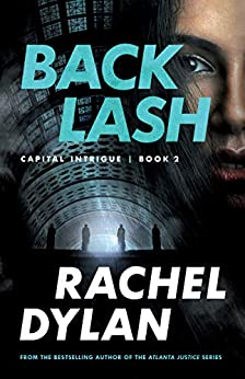 Backlash (Capital Intrigue Book #2) by [Rachel Dylan]