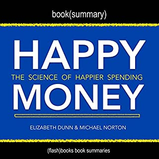 Summary of Happy Money by Elizabeth Dunn and Michael Norton audiobook cover art