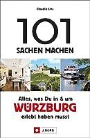 101 Sachen machen: Alles, was Du in und um Wuerzburg erlebt haben musst