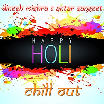 Happy Holi (Chill Out)