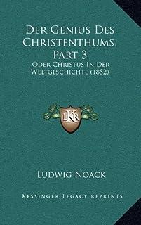 Der Genius Des Christenthums, Part 3: Oder Christus in Der Weltgeschichte (1852)