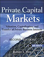 Private Capital Markets: Valuation, Capitalization, and Transfer of Private Business Interests