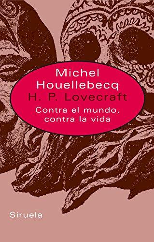 H. P. Lovecraft: Contra el mundo, contra la vida: 230 (Libros del Tiempo)