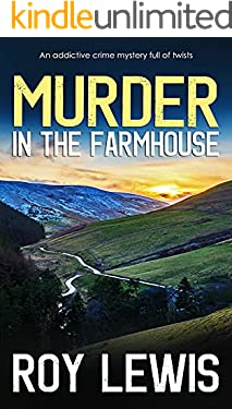 MURDER IN THE FARMHOUSE an addictive crime mystery full of twists (Arnold Landon Detective Mystery and Suspense Book 3)