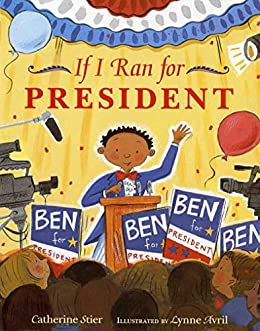 If I Ran for President - Kindle edition by Stier, Catherine, Avril, Lynne, Avril, Lynne. Children Kindle eBooks @ Amazon.com.