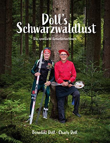 Doll's Schwarzwaldlust: Das sportliche Genießerkochbuch