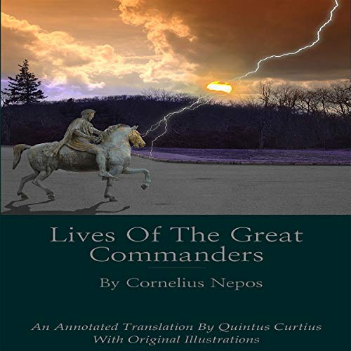 Lives of the Great Commanders by Cornelius Nepos: An Annotated Translation audiobook cover art