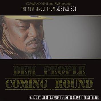 Dem People Coming Round (feat. Artillery Da God, Juise Demarco & Trell Blaze)