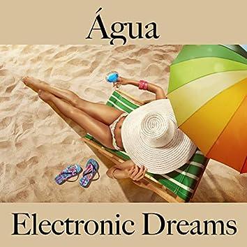 Água: Electronic Dreams - Best Of Chillhop