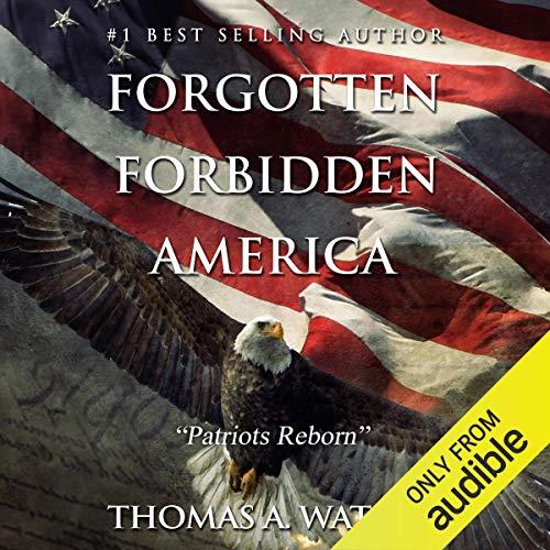Forgotten Forbidden America: Patriots Reborn audiobook cover art