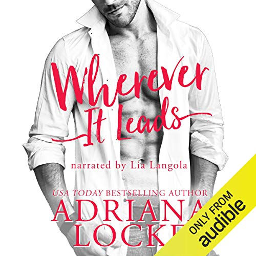 Wherever It Leads Audiobook By Adriana Locke cover art