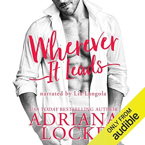 Wherever It Leads By Adriana Locke
