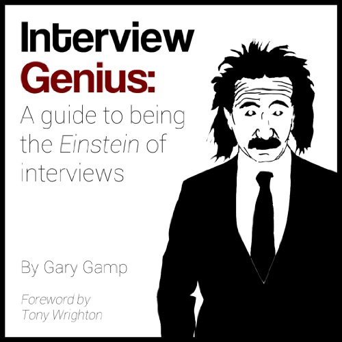 Interview Genius: A guide to being the Einstein of interviews cover art