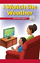 I Watch the Weather: What Will Happen? (Computer Science for the Real World)