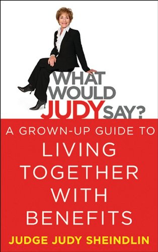 What Would Judy Say?: A Grown-Up Guide to Living Together with Benefits (English Edition)