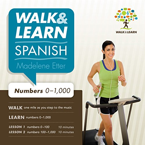 Walk and Learn Spanish Numbers 0-1,000: Learn Spanish Numbers as You Step to the Music audiobook cover art