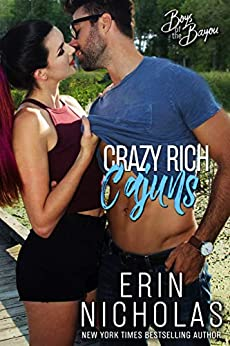 Crazy Rich Cajuns (Boys of the Bayou Book 4): An opposites attract romantic comedy by [Erin Nicholas]