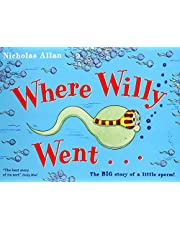 Where Willy Went...: The Big Story of a Little Sperm!