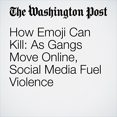 How Emoji Can Kill: As Gangs Move Online, Social Media Fuel Violence audiobook cover art